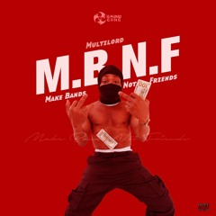 M.B.N.F (Make Bands Not Friends)