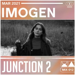 Junction 2 Mix Series 012 - IMOGEN