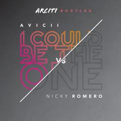 Avicii vs Nicky Romero- I Could Be The One (ARCITI Bootleg)