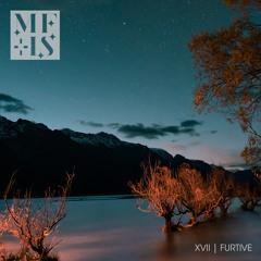 MFIS XVII ✢ Furtive