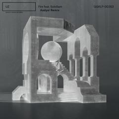 UZ - Fire ft. SoloSam (Aadysi Remix)