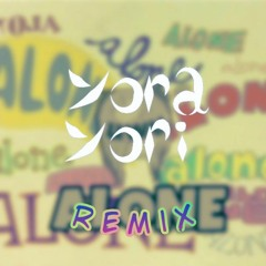 Uwutrazh - Alone (Yora Yori Remix)