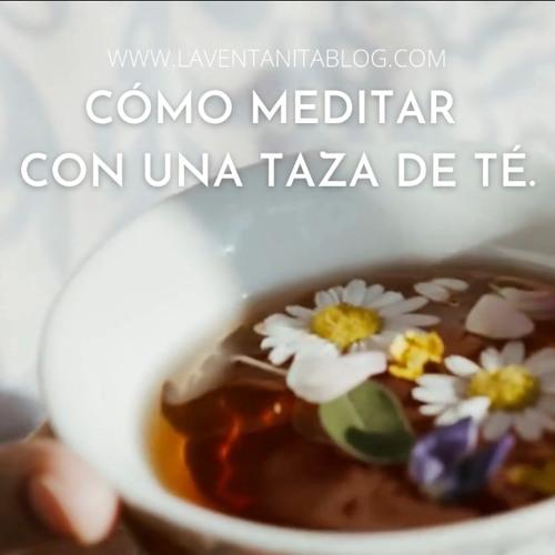 Meditar con una taza de te LVB