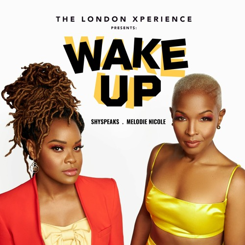 """Wake Up"" Ft. ShySpeaks & Melodie Nicole"