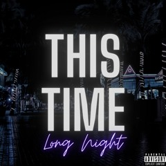 This Time (Long Night)