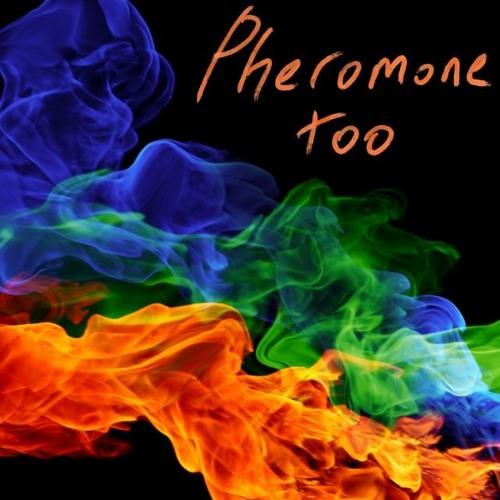 Pheromone Too By Musicismost