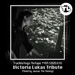 Tracklistings Mixtape #459 (2020.11.14) : Victoria Lukas Tribute (Mixed by Jauzas The Shining)