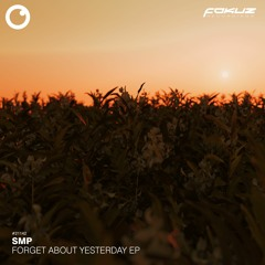 FOKUZ 21142 // SMP - Forget About Yesterday EP