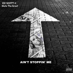 AIN'T STOPPIN' ME-ICE SCXTT (feat. SLATE THE GREAT & KHEAWZI)