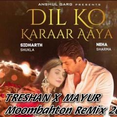 Dil Ko Karar Aaya. (TRESHAN X MAYUR).Moombahton ReMix 2021