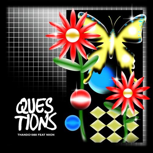 Thando1988 - Questions (Feat. NiiON)