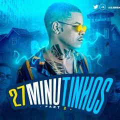 27 MINUTINHOS PART 2 DJ BRENIN CAPIXABAS NO TOPO +