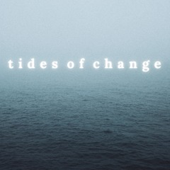 Tides of Change