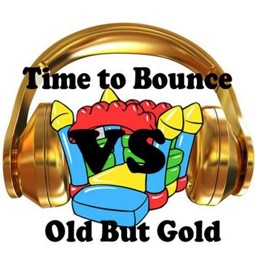 Time To Bounce vs Old But Gold