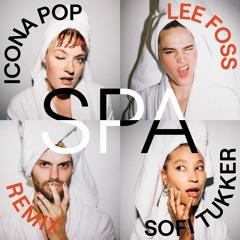 Icona Pop X SOFI TUKKER - Spa (Lee Foss Remix)