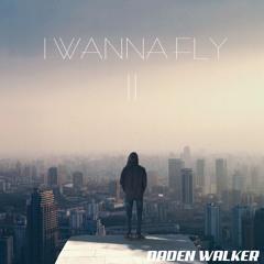 DADEN WALKER - I WANNA FLY 2