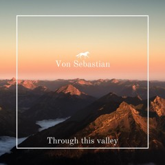 Through this valley