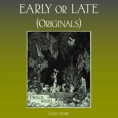 Early Or Late Originals