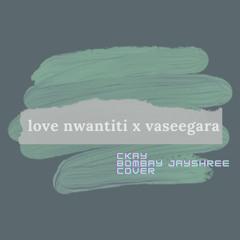 Love Nwantiti x Vaseegara (Tamil) Ckay Piano Cover