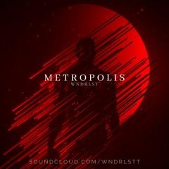 WNDRLST - Metropolis