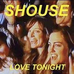 SHOUSE VS. STYLO - LOVE TONIGHT - EHUD SABAN 2021 (Click On 'Buy' To Download)