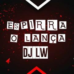 ESPIRRA O LANÇA VS ATÉ NA TRANSA - MC 2Jhow, MC Luiggi (DJ LW)