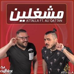 Mshaghleen ft. Ali Qattan عطالله و علي القطان - مشغلين