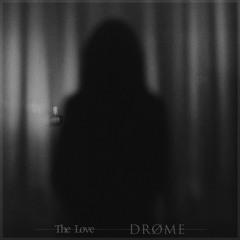 DRØME (INRGD   Motion X) - The Love