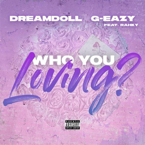 Who You Loving? (feat. G-Eazy & Rahky)