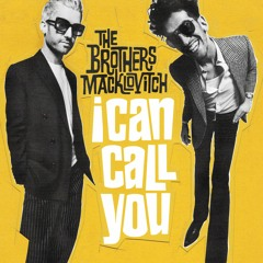 The Brothers Macklovitch - I Can Call You (DJ Spinna Journey Mix)
