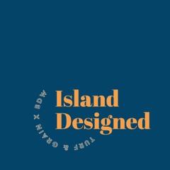 Island Designed - 2 - The Cost of Design