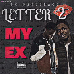 Dc Baby Draco - Letter 2 My Ex ( Prod By NateOnnatrack )