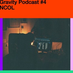 Gravity Podcast #4 – NCOL