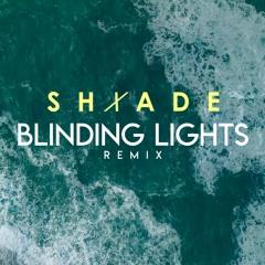 Blinding Lights (Shxade Remix)