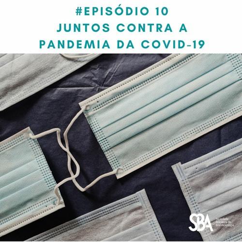 #EP10 Juntos contra a pandemia da Covid-19