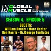 William Bonac, Marc Hector, Ron Harris & Dr T   MD Global Muscle   S4 E5