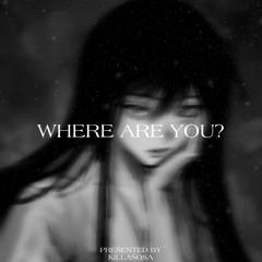 KILLASOSA- Where are you? (prod. Tundra Beats)