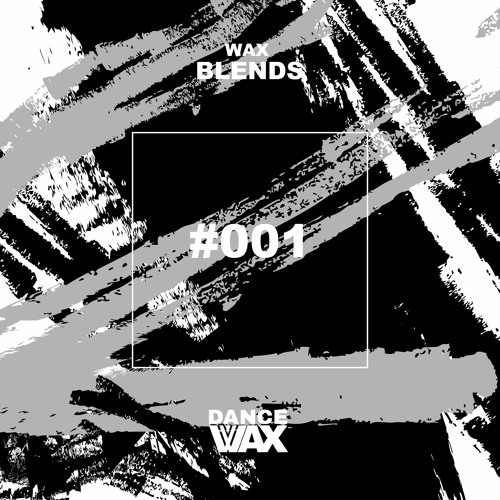 Wax Blends #001: Andy Kas
