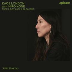 Kaos London with Hiro Kone - 17 October 2021