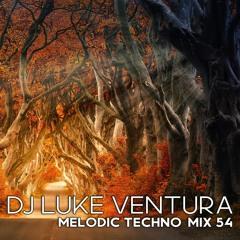Melodic House & Techno Set - Deep Progressive House Mix #54 - mixed by DJ Luke Ventura