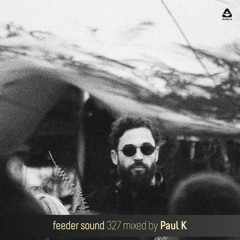 feeder sound 327 mixed by Paul K