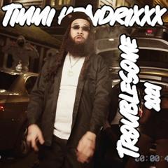 Timmi HendriXXX - Troublesome 2021