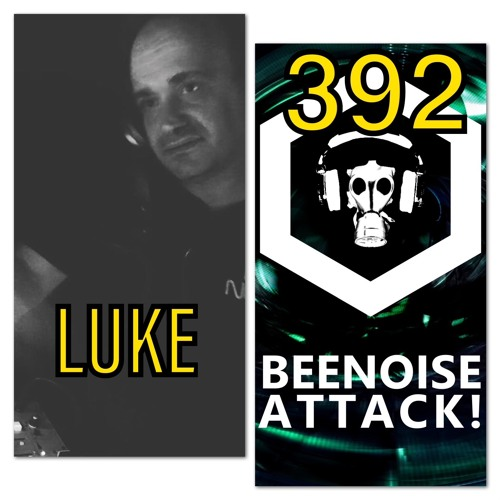 Beenoise Attack Episode 392 With Luke