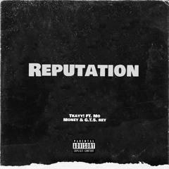 Tkayy! - Reputation ft. Mo Money & G.T.S. Rey (Prod. Hokatiwi)