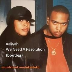 Aaliyah ft. Timbaland - We Need A Resolution (bootleg)
