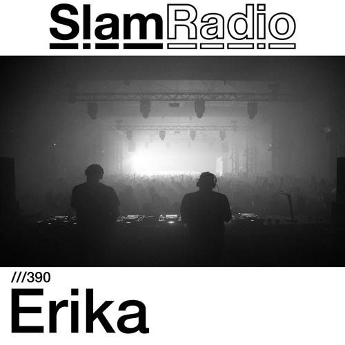 #SlamRadio - 390 - Erika