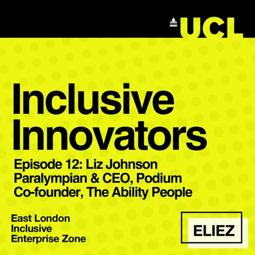 Inclusive Innovators - Liz Johnson, Paralympian & Co-founder of The Ability People