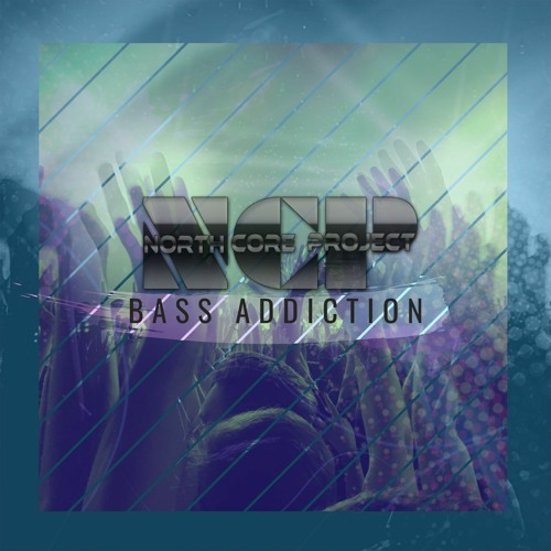 North Core Project - Bass addiction (Free download or stream)