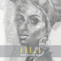 ABUJA (Deep House Mix)