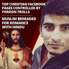 Top Christian Facebook Pages Controlled by Foreign Trolls - Muslim Beheaded for Romance with Hindu